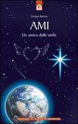Copertina dell'audiolibro Ami. Un amico dalle stelle di BARRIOS, Enrique