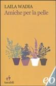 Copertina dell'audiolibro Amiche per la pelle di WADIA, Laila