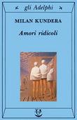 Copertina dell'audiolibro Amori ridicoli di KUNDERA, Milan