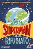 Copertina dell'audiolibro Anche superman era un rifugiato di SCEGO, Igiaba e UNHCR