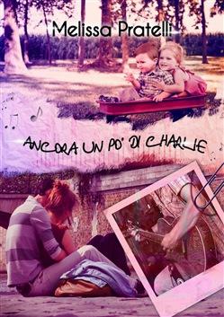 Copertina dell'audiolibro Ancora un po' di Charlie di PRATELLI, Melissa