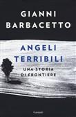 Copertina dell'audiolibro Angeli terribili. Una storia di frontiere di BARBACETTO, Gianni