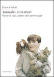 Copertina dell'audiolibro Animali e altri attori di VALERI, Franca