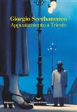 Copertina dell'audiolibro Appuntamento a Trieste di SCERBANENCO, Giorgio