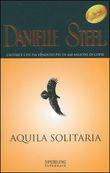 Copertina dell'audiolibro Aquila solitaria di STEEL, Danielle