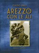 Copertina dell'audiolibro Arezzo con le ali di GIALLI, Claudio