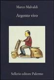 Copertina dell'audiolibro Argento vivo di MALVALDI, Marco