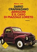 Copertina dell'audiolibro Arrigoni e il caso di piazzale Loreto di CRAPANZANO, Dario