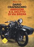 Copertina dell'audiolibro Arrigoni e il delitto di via Brera di CRAPANZANO, Dario