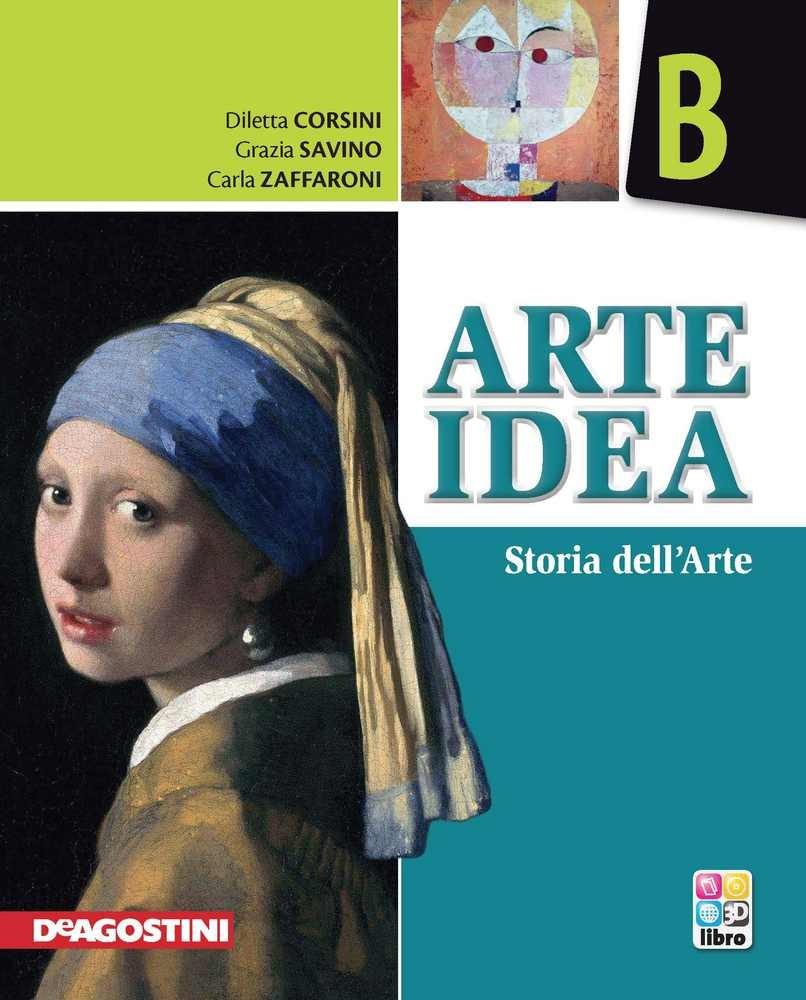 Copertina dell'audiolibro Arte idea B – Storia dell'arte di CORSINI, Diletta - SAVINO, Grazia - ZAFFARONI, C.