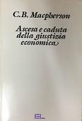 Copertina dell'audiolibro Ascesa e caduta della giustizia economica di MACPHERSON ,Crawford B.