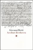Copertina dell'audiolibro Ascoltare Beethoven di BIETTI, Giovanni