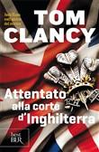 Copertina dell'audiolibro Attentato alla corte d'Inghilterra di CLANCY, Tom