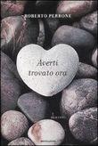 Copertina dell'audiolibro Averti trovato ora di PERRONE, Roberto