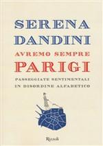 Copertina dell'audiolibro Avremo sempre Parigi : passeggiate sentimentali in disordine alfabetico di DANDINI, Serena