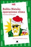 Copertina dell'audiolibro Babbo Natale: operazione clima di D'ANGELO, Caterina