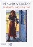 Copertina dell'audiolibro Ballando con Cecilia di ROVEREDO, Pino