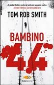 Copertina dell'audiolibro Bambino 44 di SMITH, Tom Rob