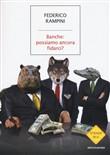 Copertina dell'audiolibro Banche: possiamo ancora fidarci? di RAMPINI, Federico