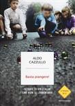 Copertina dell'audiolibro Basta piangere! Storie di un'Italia che non si lamentava di CAZZULLO, Aldo