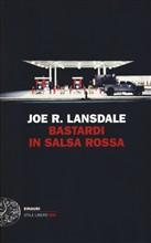 Copertina dell'audiolibro Bastardi in salsa rossa di LANSDALE, Joe R.