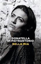 Copertina dell'audiolibro Bella mia di DI PIETRANTONIO, Donatella