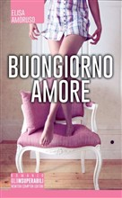 Copertina dell'audiolibro Buongiorno amore di AMORUSO, Elisa