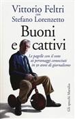 Copertina dell'audiolibro Buoni e cattivi: le pagelle con il voto ai personaggi conosciuti in 50 anni di giornalismo di FELTRI, V. - LORENZETTO, S.