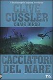 Copertina dell'audiolibro Cacciatori del mare di CUSSLER, Clive - DIRGO Craig