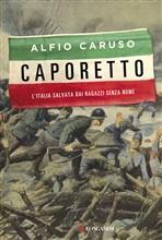 Copertina dell'audiolibro Caporetto. L'Italia salvata dai ragazzi senza nome di CARUSO, Alfio