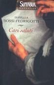 Copertina dell'audiolibro Cari saluti di BOSSI FEDRIGOTTI, Isabella