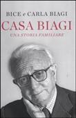 Copertina dell'audiolibro Casa Biagi. Una storia familiare di BIAGI, Bice e Carla