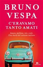 Copertina dell'audiolibro C'eravamo tanto amati di VESPA, Bruno