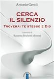 Copertina dell'audiolibro Cerca il silenzio. Troverai te stesso e Dio