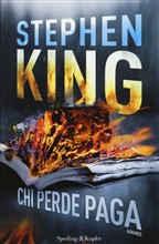 Copertina dell'audiolibro Chi perde paga di KING, Stephen
