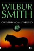 Copertina dell'audiolibro Ci rivedremo all'inferno di SMITH, Wilbur