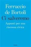 Copertina dell'audiolibro Ci salveremo: appunti per una riscossa civica di DE BORTOLI, Ferruccio