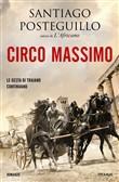 Copertina dell'audiolibro Circo Massimo di POSTEGUILLO, Santiago (Trad. di Adele Riciotti)