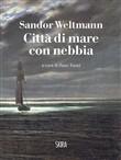 Copertina dell'audiolibro Città di mare con nebbia di WELTMANN, Sandor