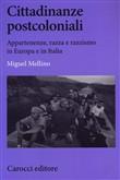Copertina dell'audiolibro Cittadinanze postcoloniali. Appartenenze, razza e razzismo in europa e in Italia di MELLINO, Miguel