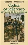 Copertina dell'audiolibro Codice cavalleresco per l'uomo del terzo millennio di MARCHESINI, Roberto