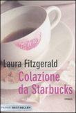 Copertina dell'audiolibro Colazione da Starbucks di FITZGERALD, Laura