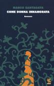 Copertina dell'audiolibro Come donna innamorata di SANTAGATA, Marco