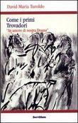Copertina dell'audiolibro Come i primi trovadori di TUROLDO, David Maria