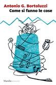 Copertina dell'audiolibro Come si fanno le cose di BORTOLUZZI, Antonio