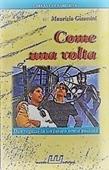 Copertina dell'audiolibro Come una volta: due ragazzi in un futuro senza passato di GIANNINI, Maurizio