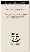 Copertina dell'audiolibro Come vivere in modo più confortevole di SZYMBORSKA, Wislawa (Trad. Valentina Parisi)