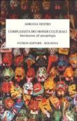 Copertina dell'audiolibro Complessità dei mondi culturali. Introduzione all'antropologia di DESTRO, Adriana
