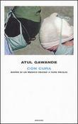 Copertina dell'audiolibro Con cura: diario di un medico deciso a fare meglio di GAWANDE, Atul