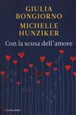 Copertina dell'audiolibro Con la scusa dell'amore di BUONGIORNO, Giulia - HUNZIKER, Michelle